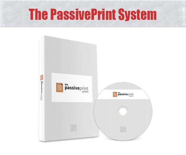 The Passive Print System